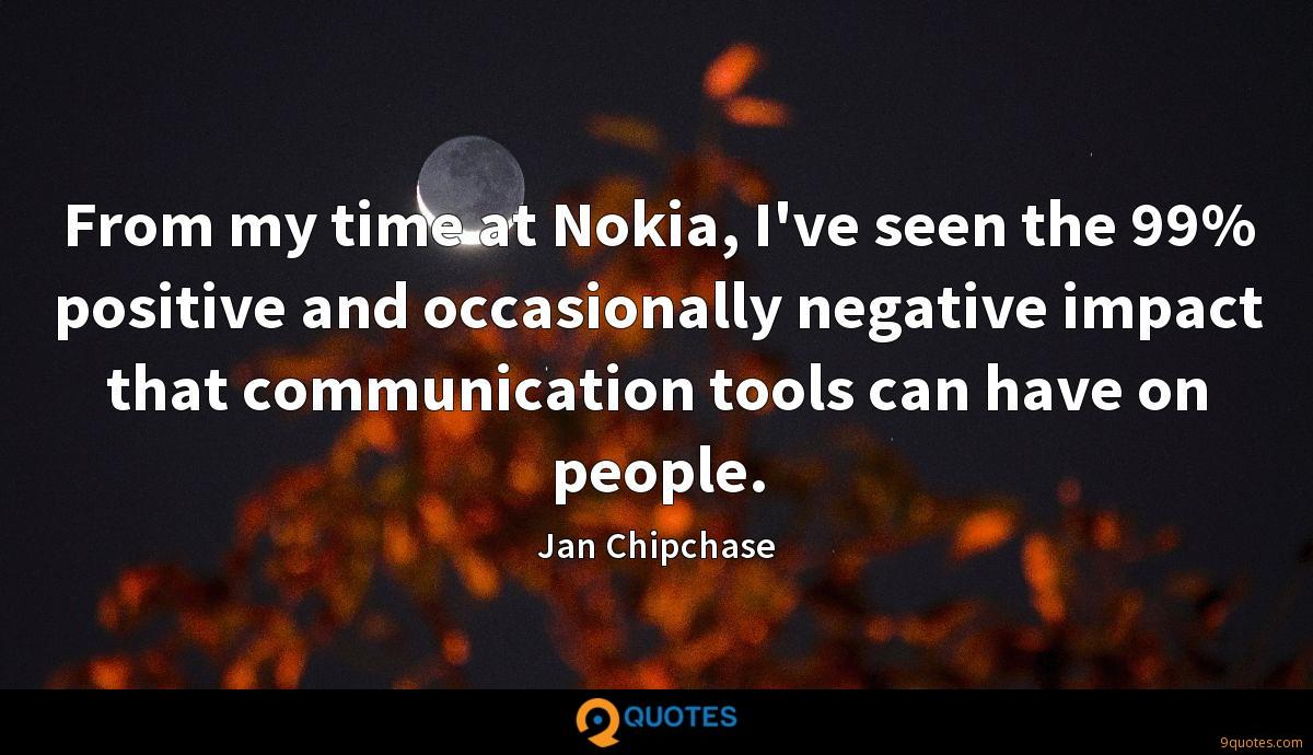 From my time at Nokia, I've seen the 99% positive and occasionally negative impact that communication tools can have on people.