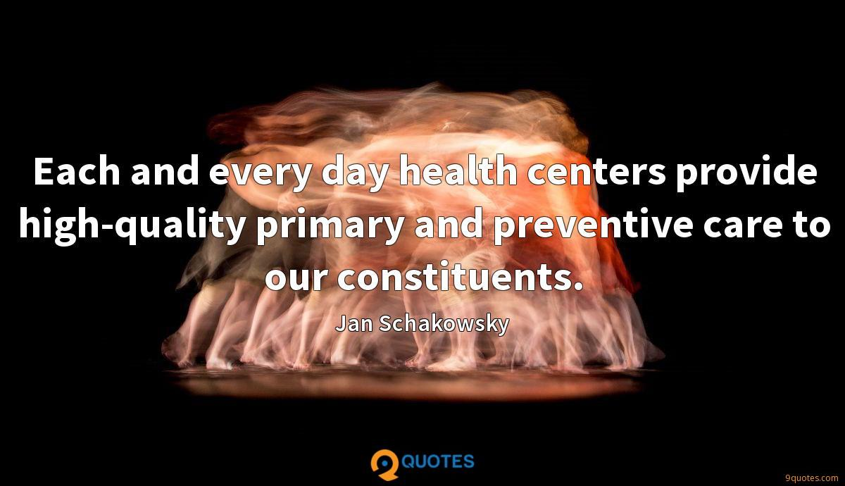 Each and every day health centers provide high-quality primary and preventive care to our constituents.