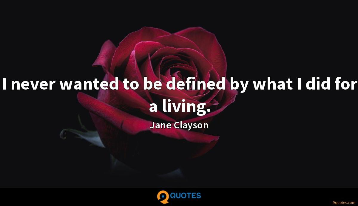 I never wanted to be defined by what I did for a living.