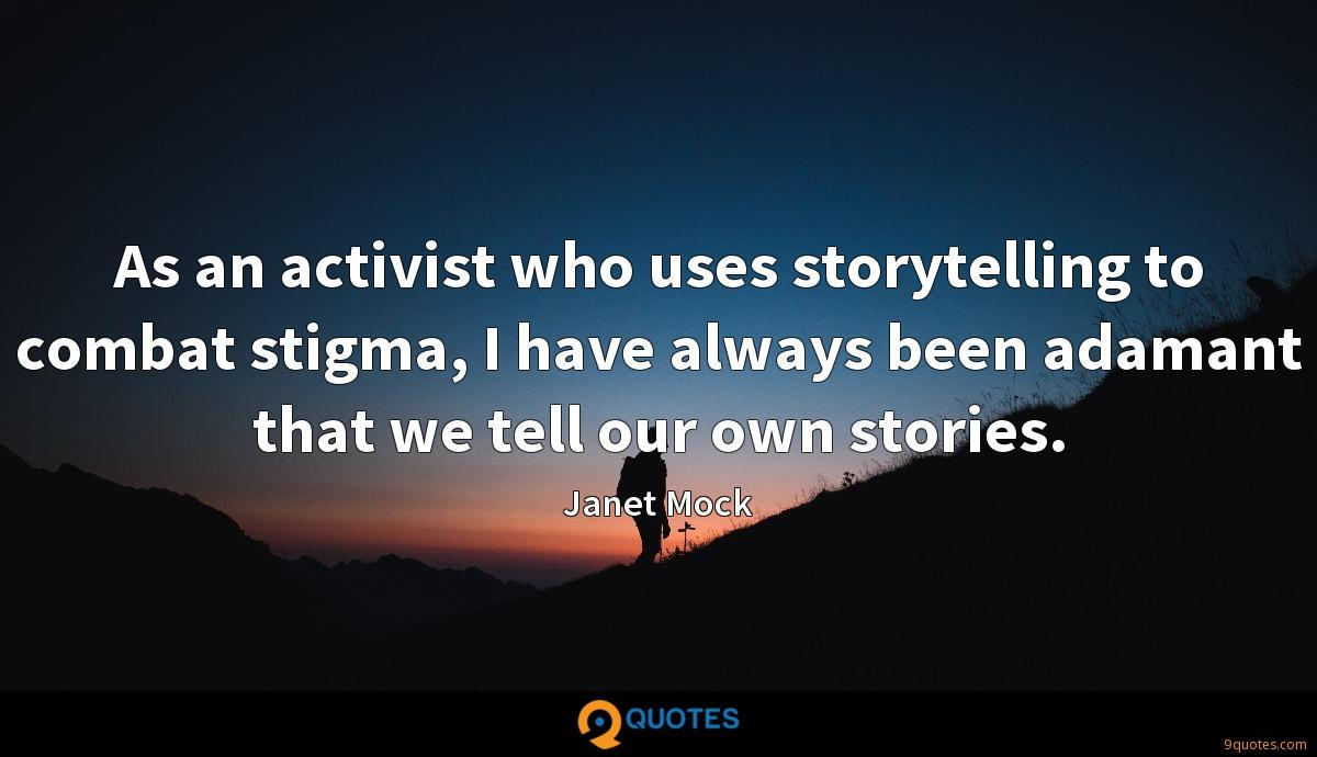 As an activist who uses storytelling to combat stigma, I have always been adamant that we tell our own stories.