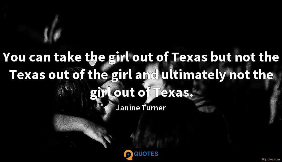 You can take the girl out of Texas but not the Texas out of the girl and ultimately not the girl out of Texas.
