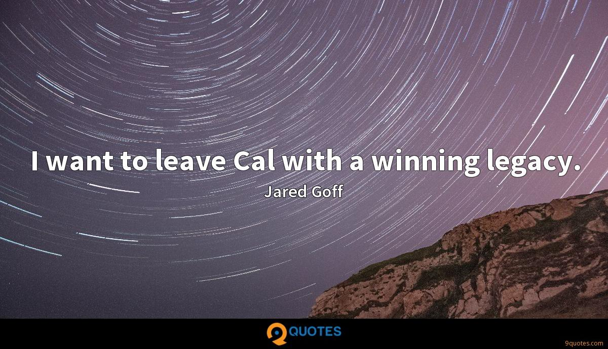I want to leave Cal with a winning legacy.