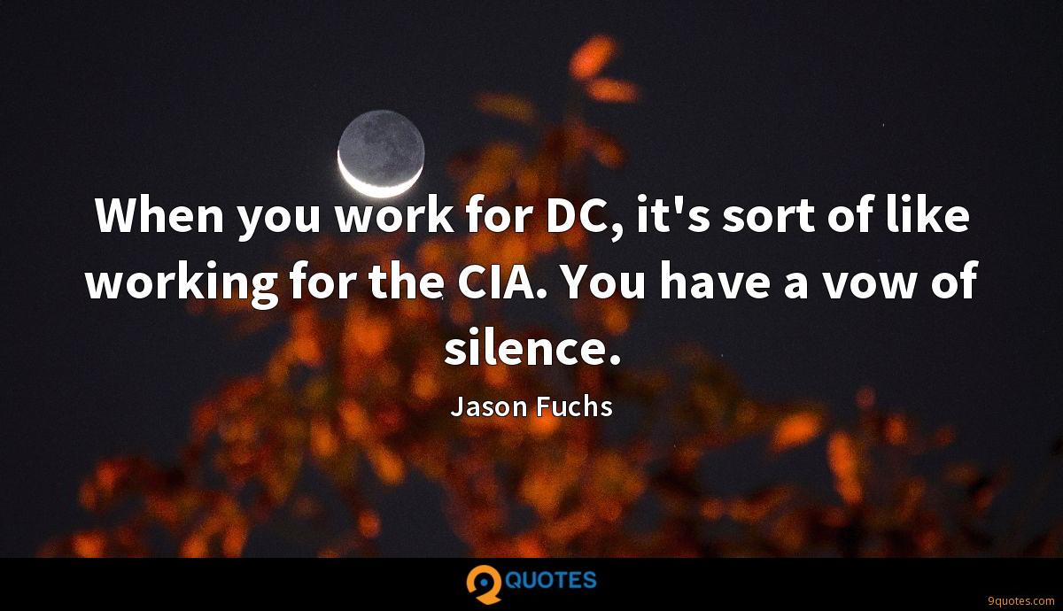 When you work for DC, it's sort of like working for the CIA. You have a vow of silence.