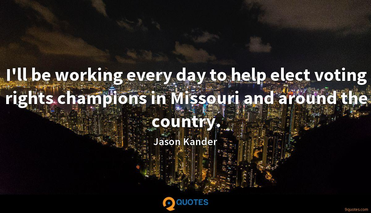 I'll be working every day to help elect voting rights champions in Missouri and around the country.