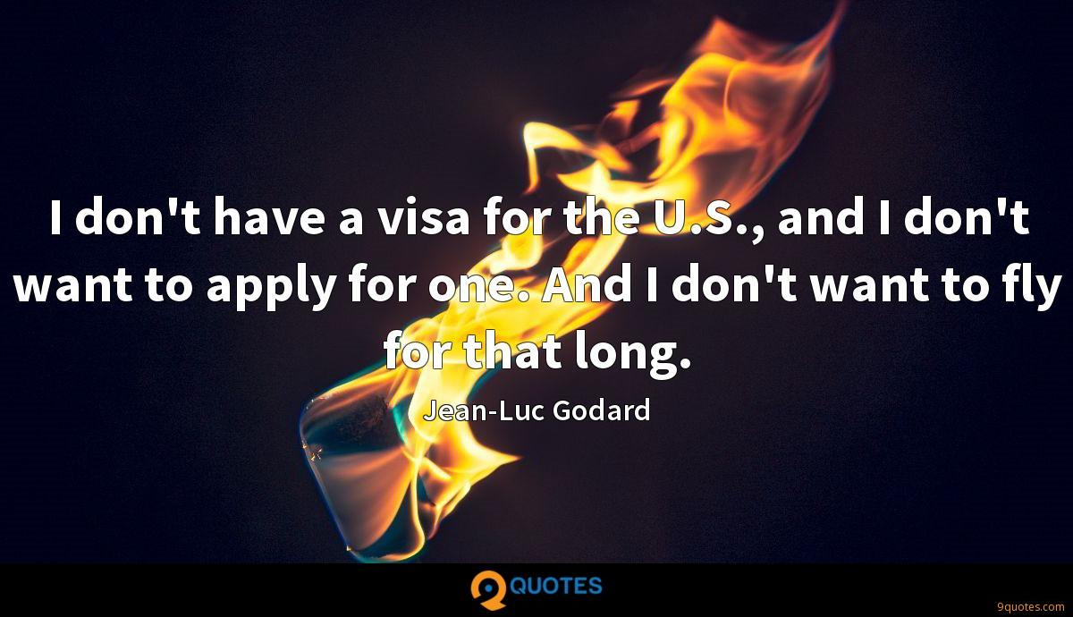 I don't have a visa for the U.S., and I don't want to apply for one. And I don't want to fly for that long.