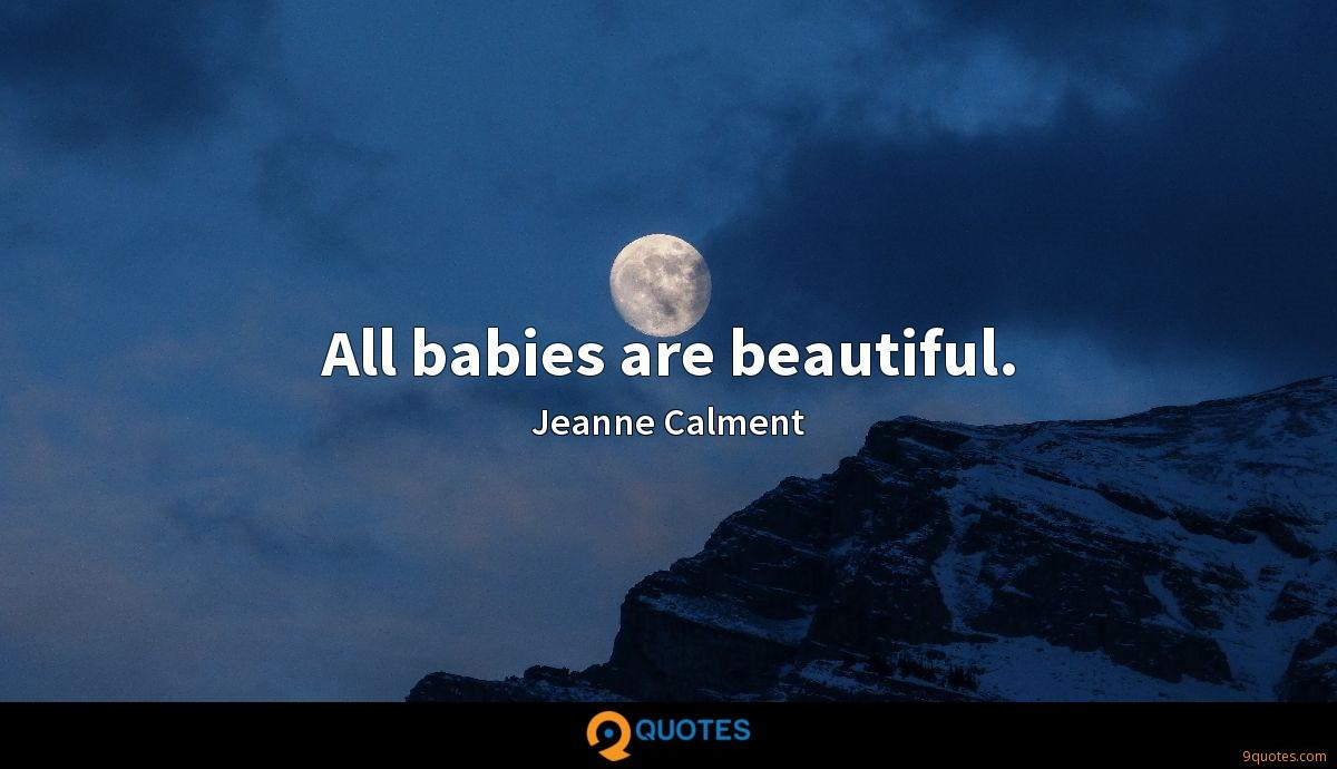 All babies are beautiful.