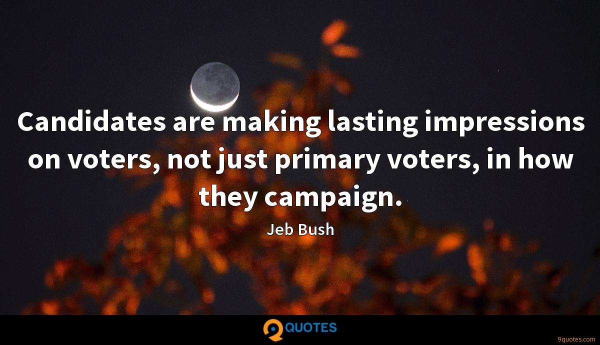 Candidates are making lasting impressions on voters, not just primary voters, in how they campaign.