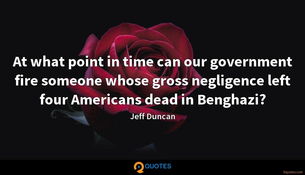 At what point in time can our government fire someone whose gross negligence left four Americans dead in Benghazi?