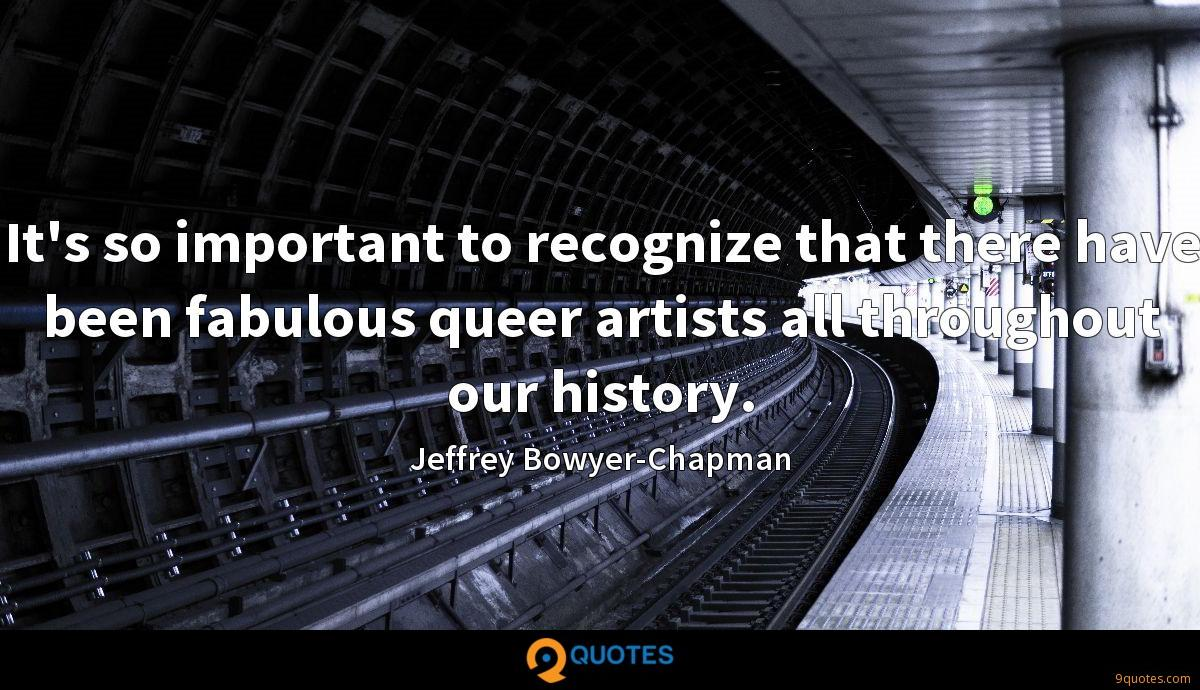 It's so important to recognize that there have been fabulous queer artists all throughout our history.