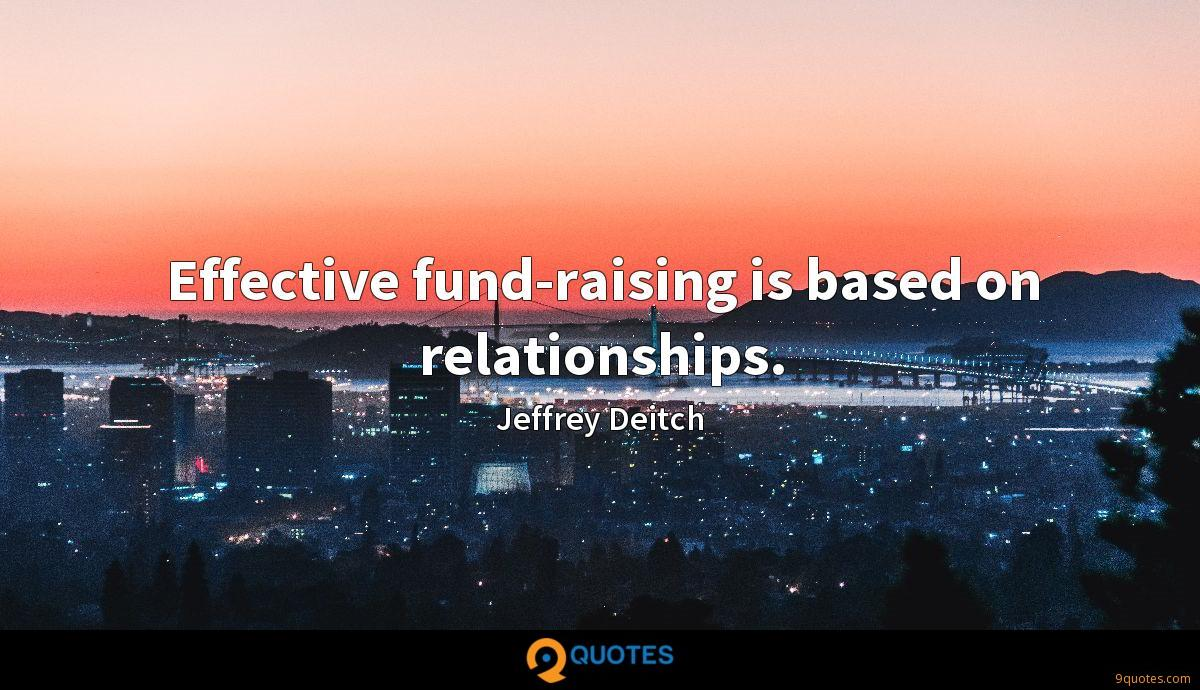 Effective fund-raising is based on relationships.
