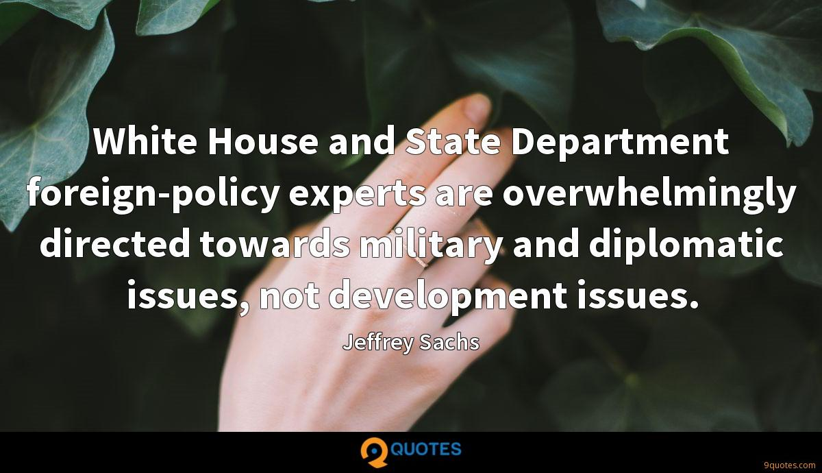 White House and State Department foreign-policy experts are overwhelmingly directed towards military and diplomatic issues, not development issues.