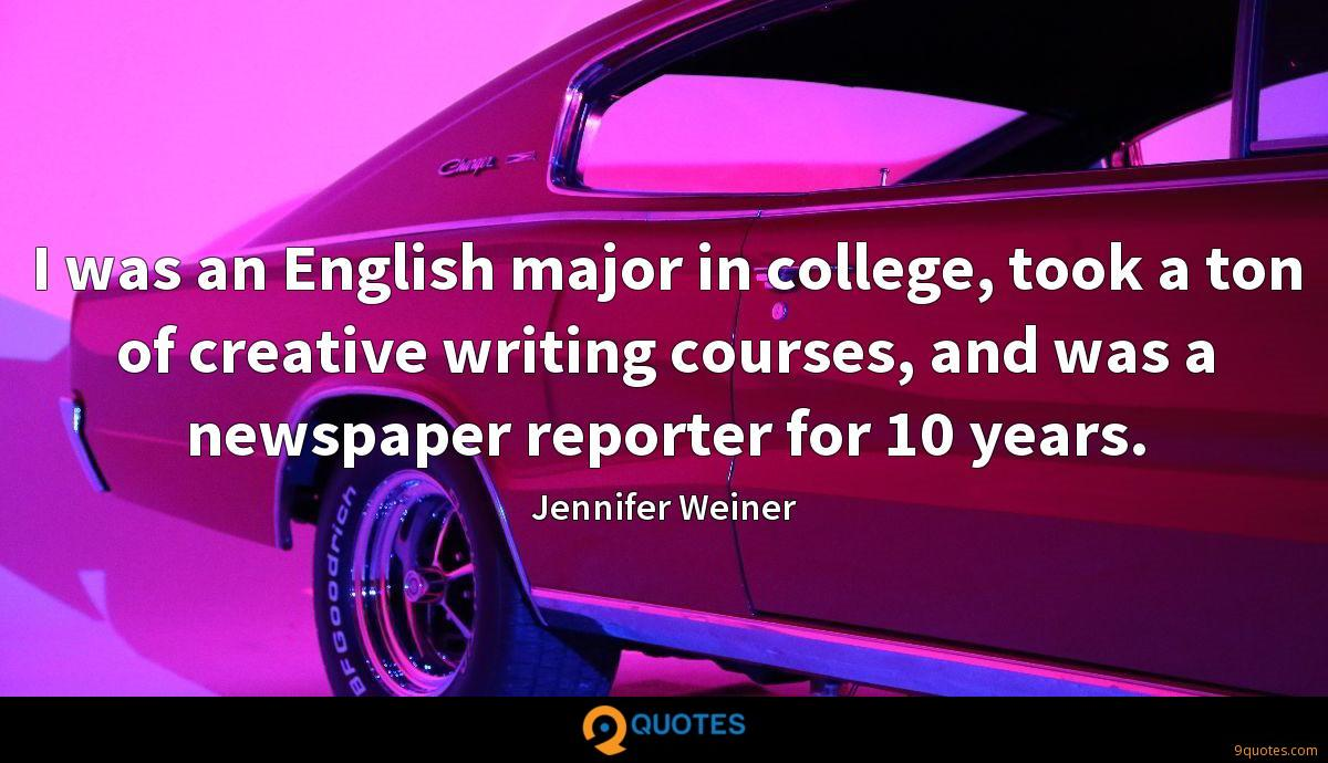 I was an English major in college, took a ton of creative writing courses, and was a newspaper reporter for 10 years.