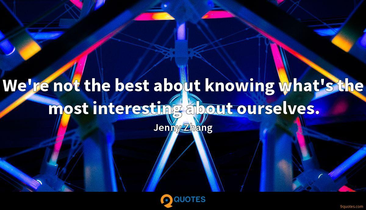 We're not the best about knowing what's the most interesting about ourselves.