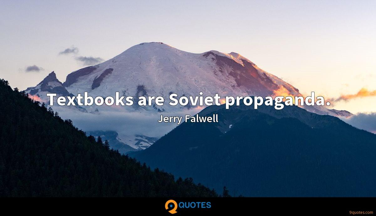 Textbooks are Soviet propaganda.