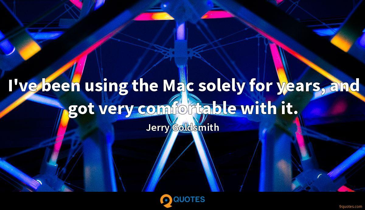 I've been using the Mac solely for years, and got very comfortable with it.