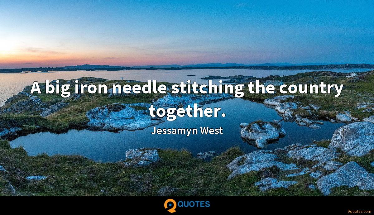 A big iron needle stitching the country together.
