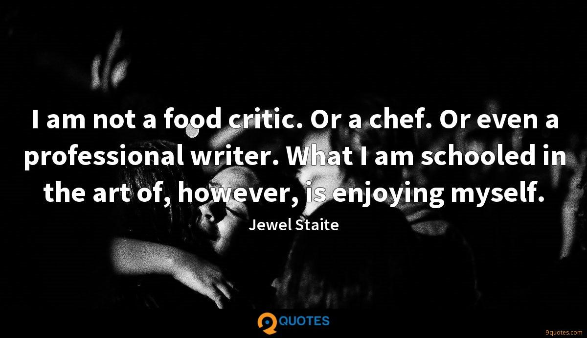 I am not a food critic. Or a chef. Or even a professional writer. What I am schooled in the art of, however, is enjoying myself.