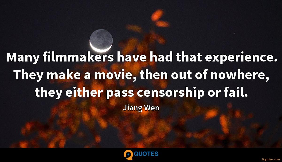 Many filmmakers have had that experience. They make a movie, then out of nowhere, they either pass censorship or fail.