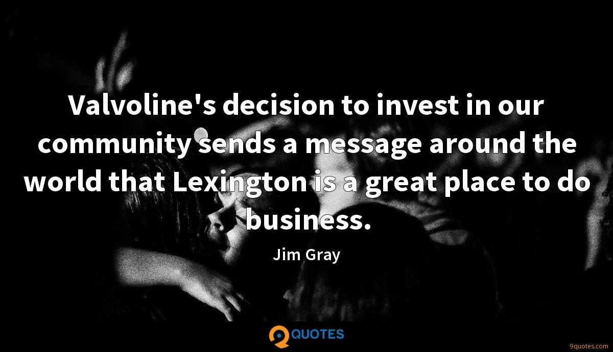 Valvoline's decision to invest in our community sends a message around the world that Lexington is a great place to do business.