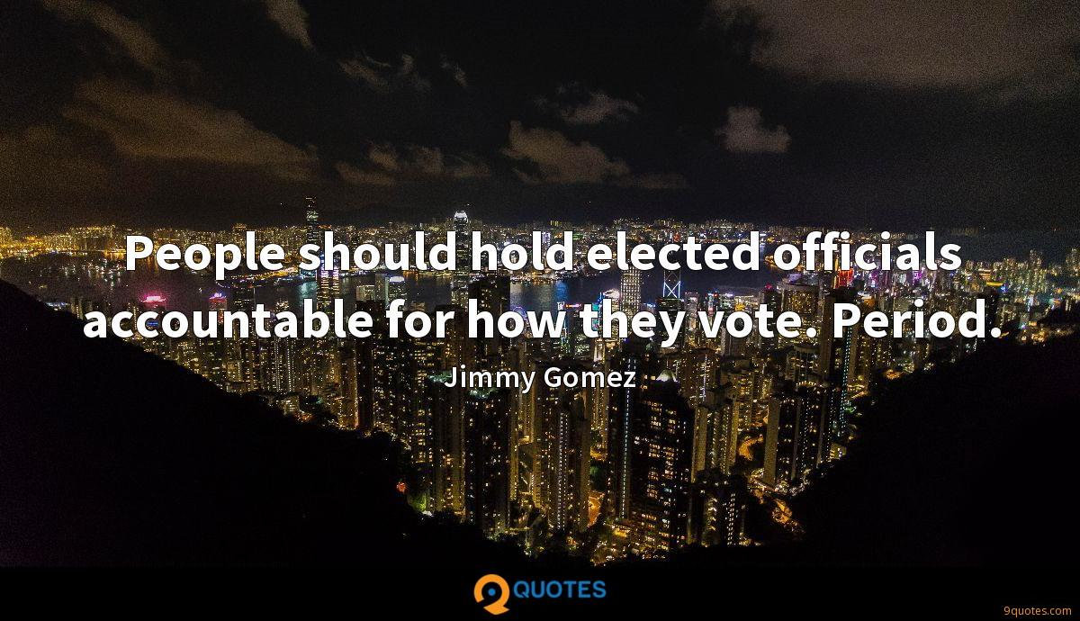 People should hold elected officials accountable for how they vote. Period.