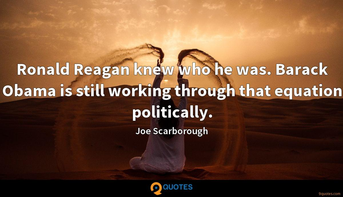 Ronald Reagan knew who he was. Barack Obama is still working through that equation politically.