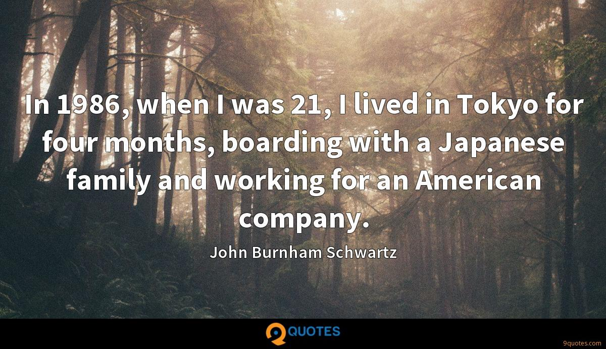 In 1986, when I was 21, I lived in Tokyo for four months, boarding with a Japanese family and working for an American company.