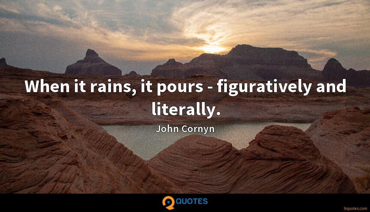When it rains, it pours - figuratively and literally.
