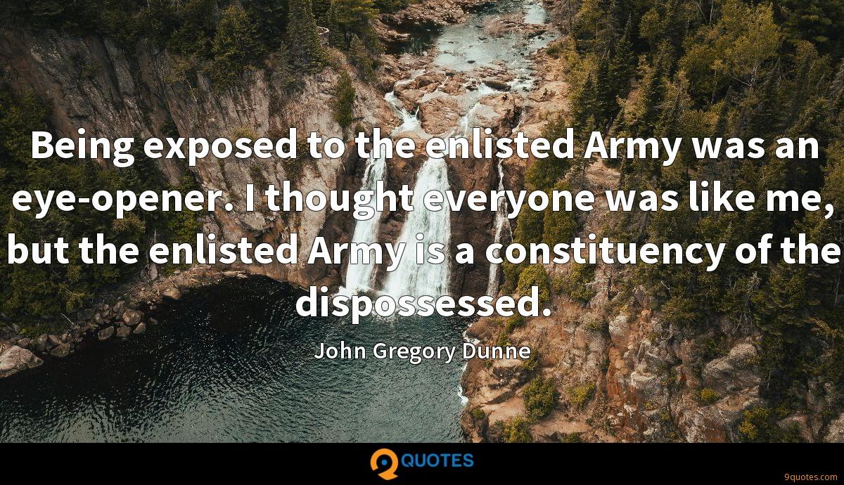 Being exposed to the enlisted Army was an eye-opener. I thought everyone was like me, but the enlisted Army is a constituency of the dispossessed.