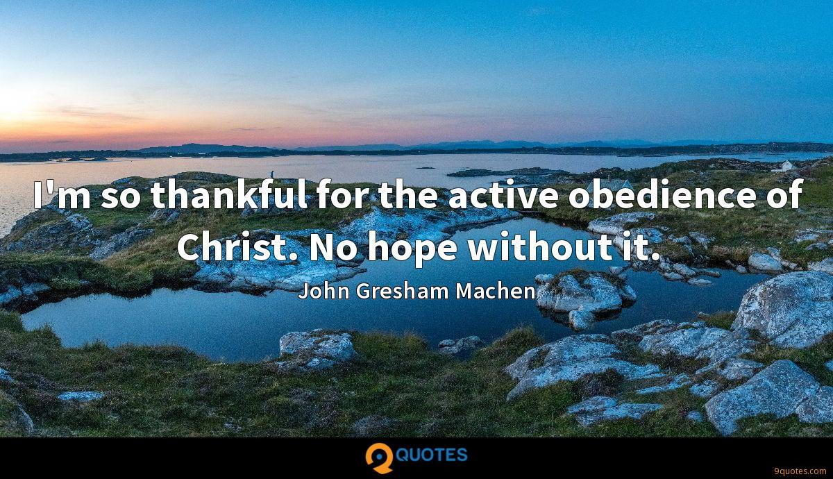 I'm so thankful for the active obedience of Christ. No hope without it.