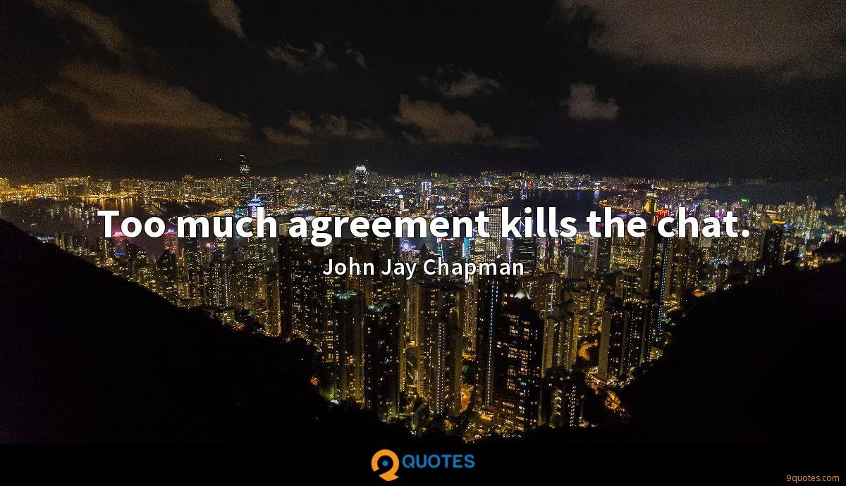 Too much agreement kills the chat.