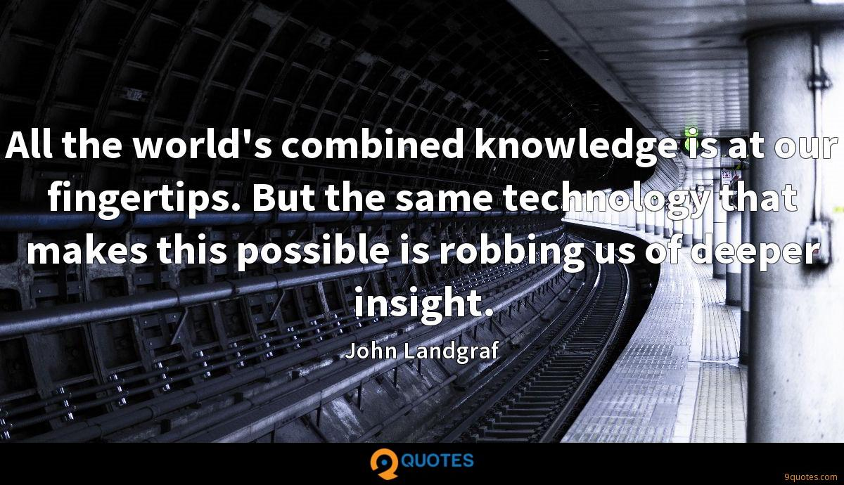 All the world's combined knowledge is at our fingertips. But the same technology that makes this possible is robbing us of deeper insight.