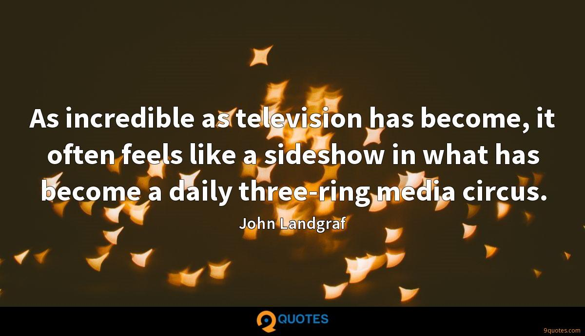 As incredible as television has become, it often feels like a sideshow in what has become a daily three-ring media circus.