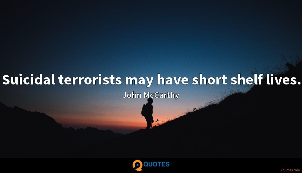 Suicidal terrorists may have short shelf lives.