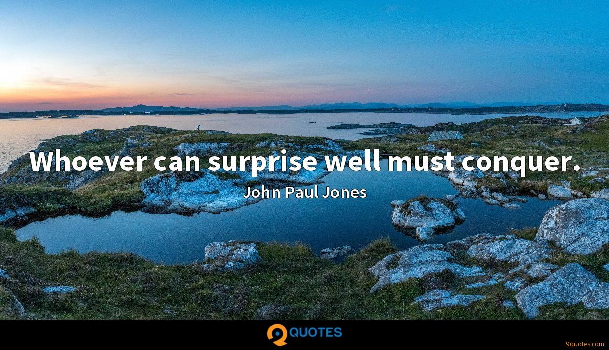 Whoever can surprise well must conquer.