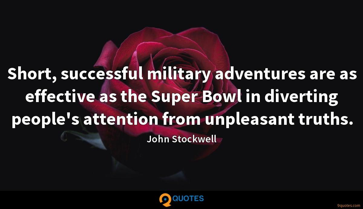 Short, successful military adventures are as effective as the Super Bowl in diverting people's attention from unpleasant truths.