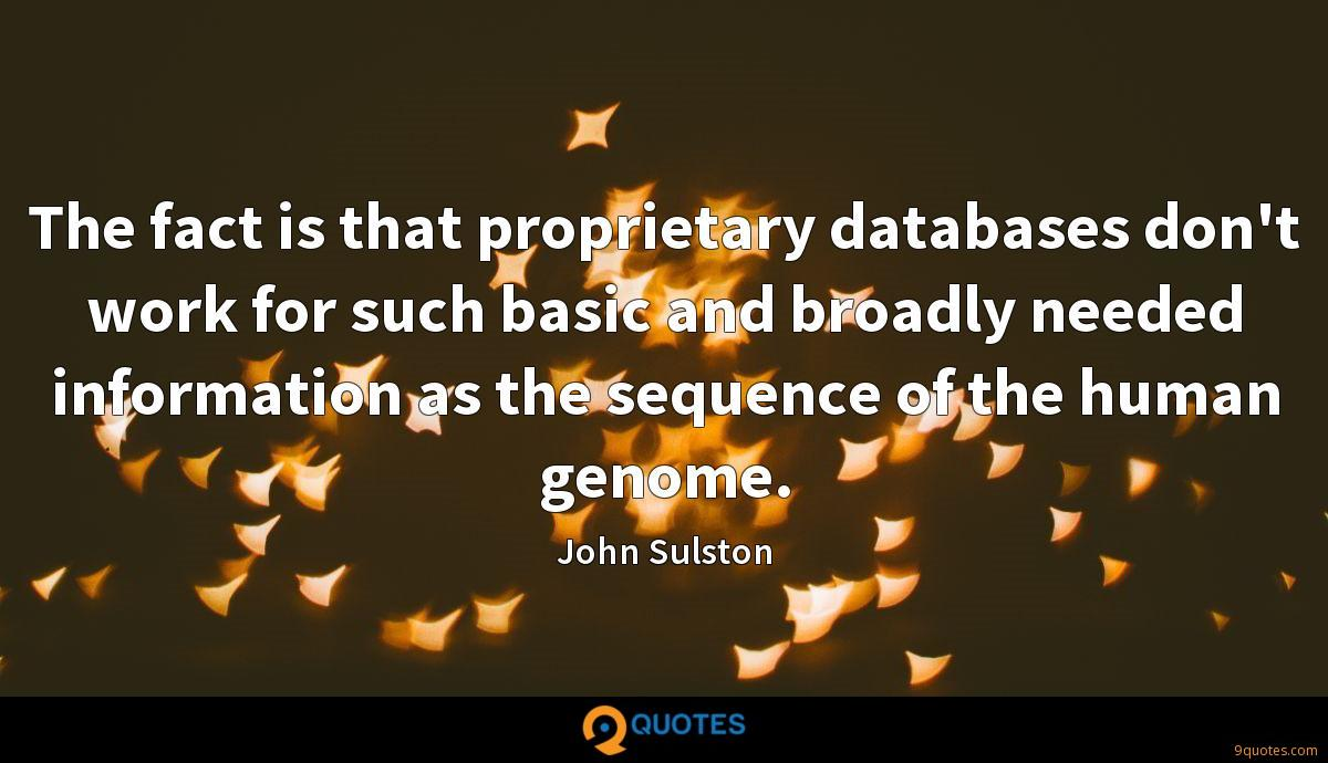 The fact is that proprietary databases don't work for such basic and broadly needed information as the sequence of the human genome.