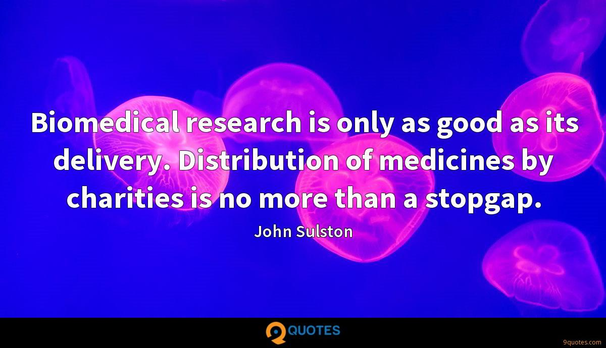 Biomedical research is only as good as its delivery. Distribution of medicines by charities is no more than a stopgap.