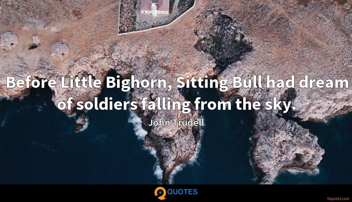 Before Little Bighorn Sitting Bull Had Dream Of Soldiers