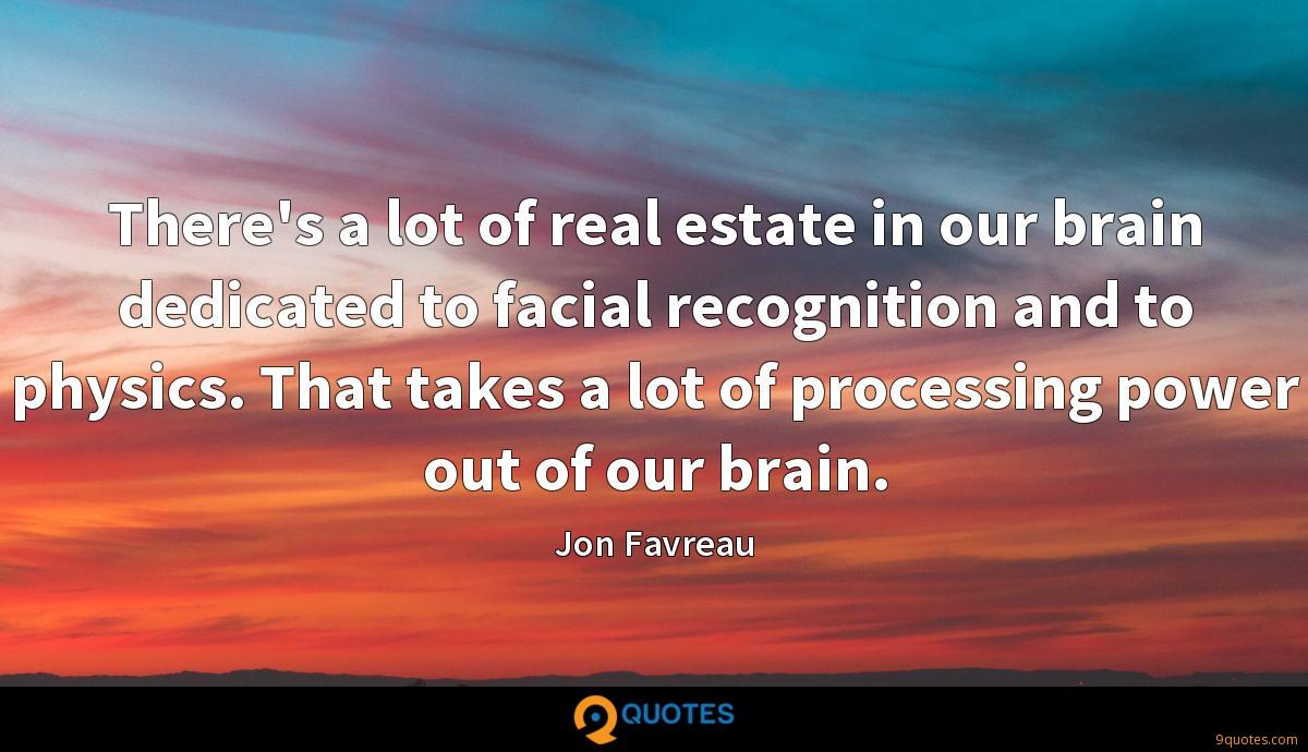 There's a lot of real estate in our brain dedicated to facial recognition and to physics. That takes a lot of processing power out of our brain.