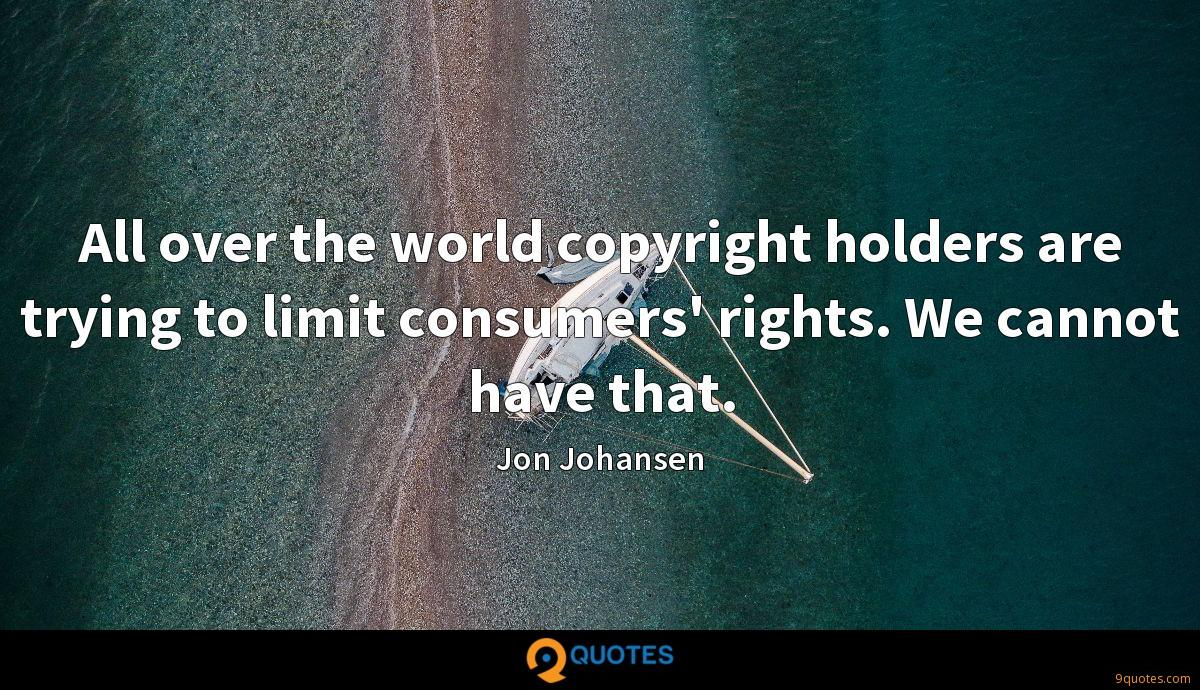 All over the world copyright holders are trying to limit consumers' rights. We cannot have that.
