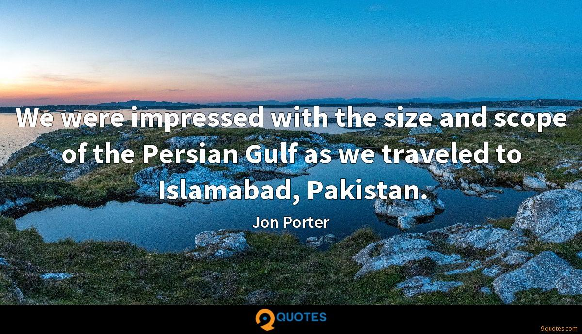 We were impressed with the size and scope of the Persian Gulf as we traveled to Islamabad, Pakistan.