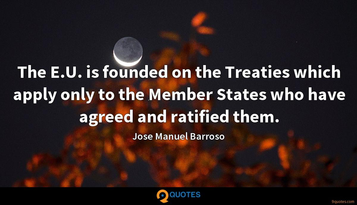 The E.U. is founded on the Treaties which apply only to the Member States who have agreed and ratified them.