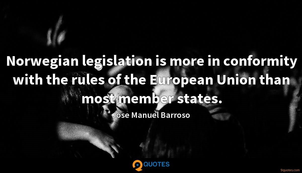 Norwegian legislation is more in conformity with the rules of the European Union than most member states.