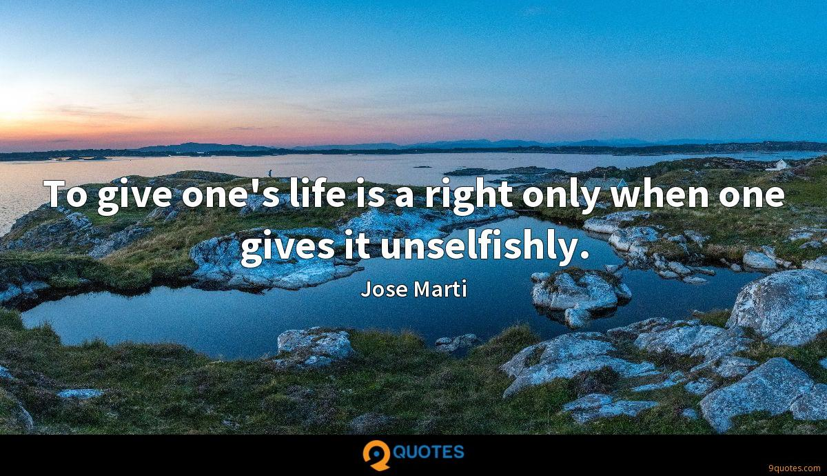 To give one's life is a right only when one gives it unselfishly.