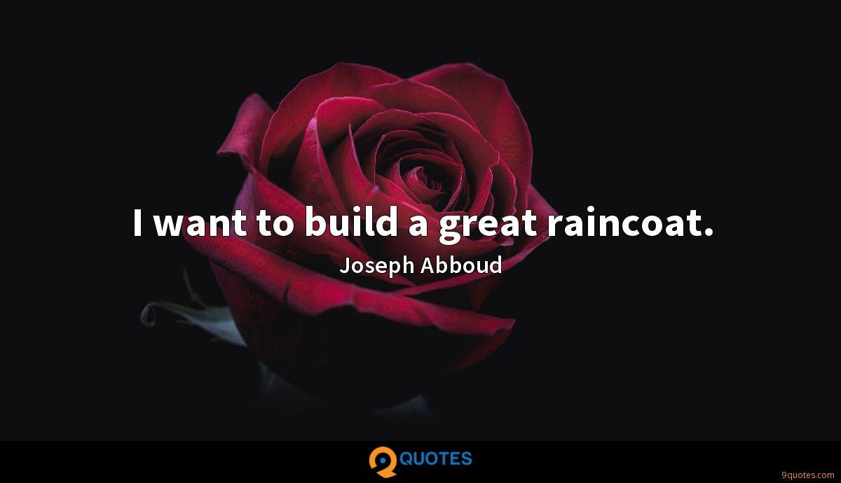 I want to build a great raincoat.