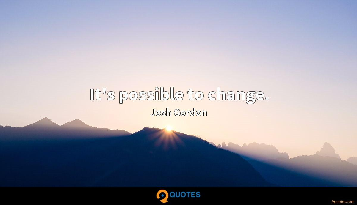 It's possible to change.