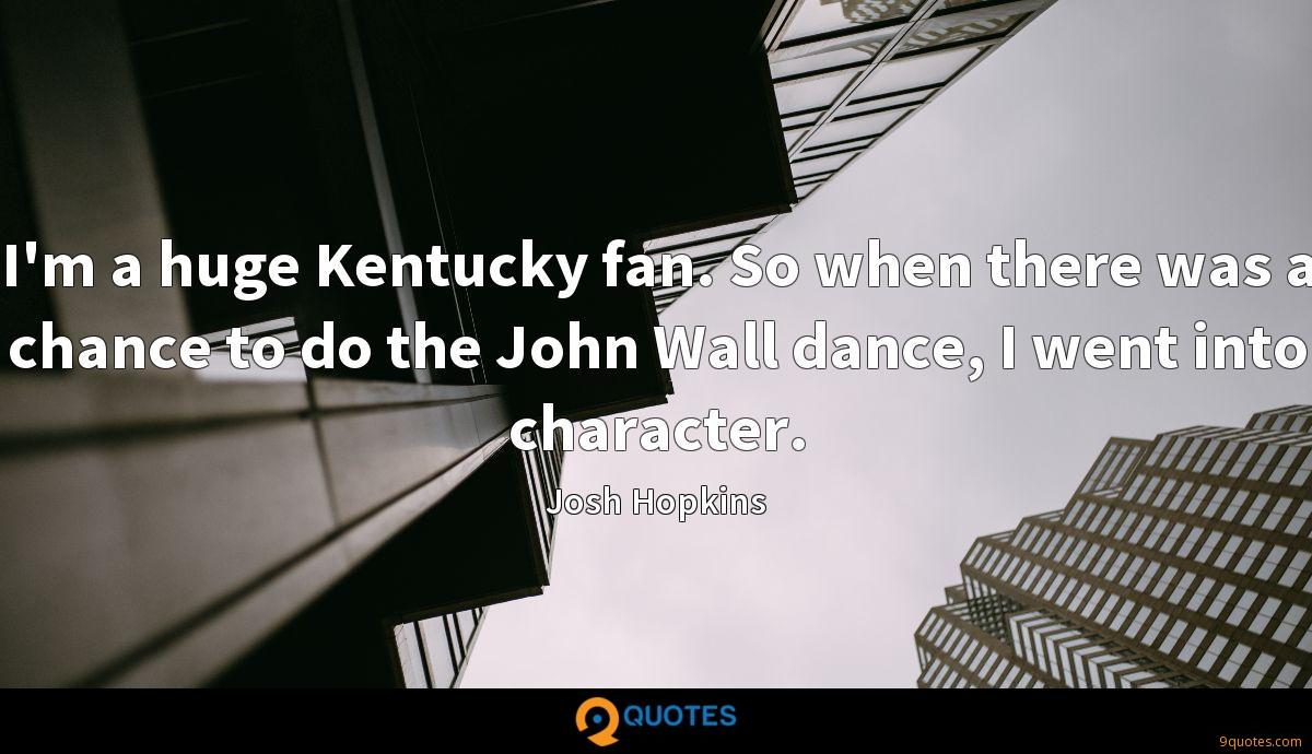 I'm a huge Kentucky fan. So when there was a chance to do the John Wall dance, I went into character.