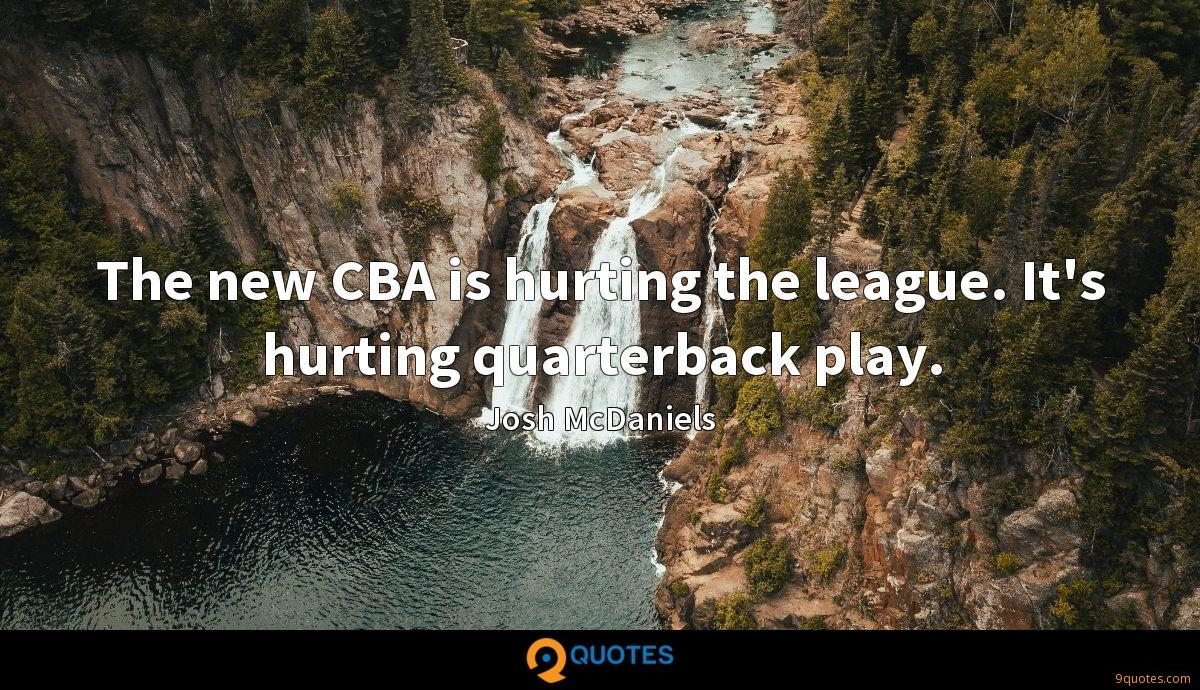 The new CBA is hurting the league. It's hurting quarterback play.
