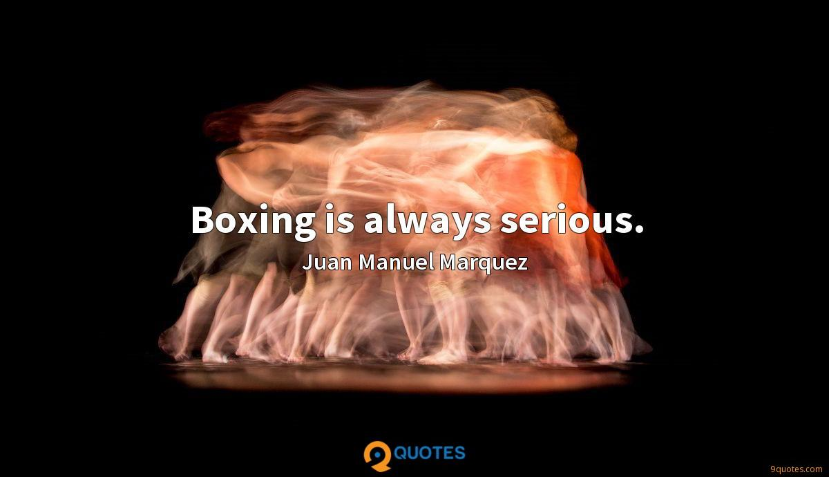 Boxing is always serious.