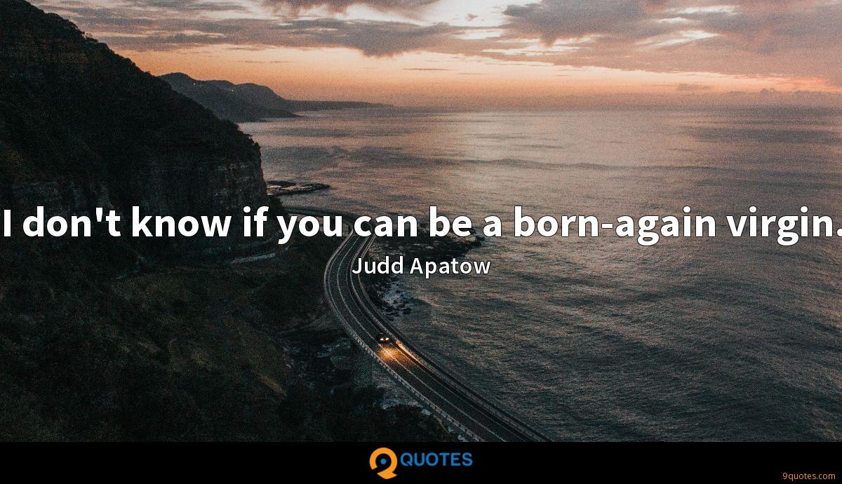 I don't know if you can be a born-again virgin.
